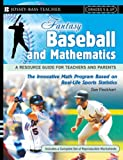 Fantasy Baseball and Mathematics: A Resource Guide for Teachers and Parents, Grades 5 and Up