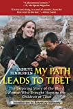My Path Leads to Tibet: The Inspiring Story of the Blind Woman Who Brought Hope to the Children of Tibet
