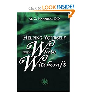 Help Yourself with White Witchcraft Al G. Manning