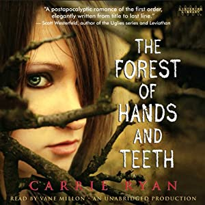 The Forest of Hands and Teeth | [Carrie Ryan]