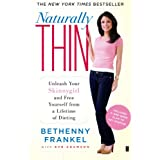 Naturally Thin: Unleash Your SkinnyGirl and Free Yourself from a Lifetime of Dieting ~ Eve Adamson
