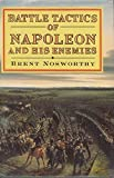 img - for Battle Tactics of Napoleon and His Enemies (History & Politics) 1st edition by Nosworthy, Brent (1995) Hardcover book / textbook / text book