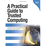 A Practical Guide to Trusted Computing