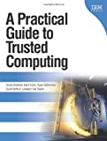 img - for A Practical Guide to Trusted Computing book / textbook / text book