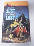 img - for Just a Little Bit Lost book / textbook / text book