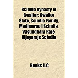 Scindia Dynasty of Gwalior: Gwalior State, Scindia Family ...