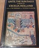 Until the Sun Falls (0340106670) by Holland, Cecelia
