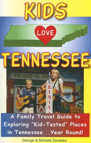 Kids Love Tennessee: A Family Travel Guide to Exploring
