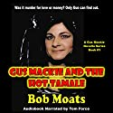 Gus Mackie and the Hot Tamale: The Gus Mackie Detective Novella Series, Book 1 Audiobook by Bob Moats Narrated by Tom Force