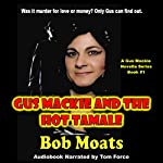 Gus Mackie and the Hot Tamale: The Gus Mackie Detective Novella Series, Book 1 | Bob Moats