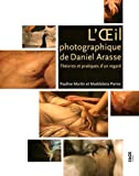 acheter livre occasion LOeil photographique de Daniel Arasse : Thories et pratiques dun regard