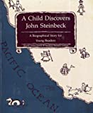 A child discovers John Steinbeck: A biographical story for young readers