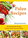 Paleo Recipes: The 36 Best Paleo Recipes to Drop 2 Waist Sizes in 2 Weeks (Delicious Paleo Recipes)