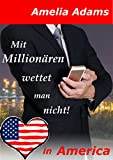 Mit Millionären wettet man nicht!: Mein in Maine (Love in America 1) (kindle edition)