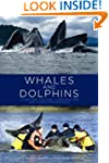 Whales and Dolphins: Cognition, Cultu...