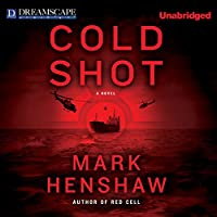 Cold Shot (       UNABRIDGED) by Mark Henshaw Narrated by Eric G. Dove