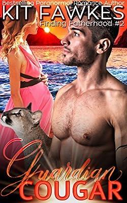 Guardian Cougar (Finding Fatherhood Book 2)