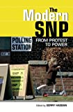 Gerry Hassan The Modern SNP: From Protest to Power