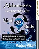 Moving Forward to Nursing ~ The Final Stage (Alzheimers Separates the Mind & Body)