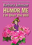 Humor Me, I'm Over the Hill (Humor Me)