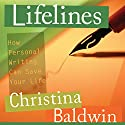 Lifelines: How Personal Writing Can Save Your Life Speech by Christina Baldwin Narrated by Christina Baldwin