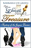 img - for The Ghost Pirate's Treasure - Mystery of the Jaguar Warrior: Humorous Mystery (Book 1 Paranormally Yours) book / textbook / text book