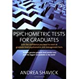 Psychometric Tests for Graduates: 2nd edition: Gain the Confidence You Need to Excel at Graduate-level Psychometric and Management Testsby Andrea Shavick