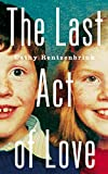 eBooks - The Last Act of Love: The Story of My Brother and His Sister