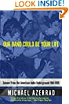 Our Band Could Be Your Life: Scenes f...