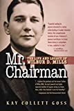 img - for Mr. Chairman: The Life and Legacy of Wilbur D. Mills book / textbook / text book
