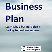 Business Plan: Learn why a business plan is the key to business success (       UNABRIDGED) by Henning Glaser Narrated by Henning Glaser