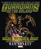 Rocket Raccoon & Groot: Steal the Galaxy! Prose Novel (Rocket Racoon & Groot)