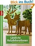 L�ndliche Holzdekorationen: Ideen f�r...