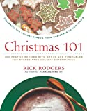 Christmas 101: Celebrate the Holiday Season from Christmas to New Year's (006122734X) by Rodgers, Rick