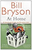 Bill Bryson At Home: A Short History of Private Life