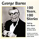 100 Years, 100 Stories Performance by George Burns, John Byner Narrated by John Byner