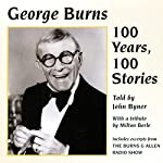 100 Years, 100 Stories | George Burns,John Byner