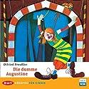 Die dumme Augustine Hörbuch von Otfried Preußler Gesprochen von: Camilla Renschke, Steffen Scheumann