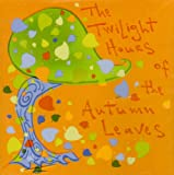 Twilight Hours of the Autumn Leaves Autumn Leaves