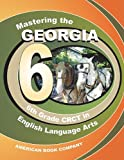 img - for Mastering the Georgia 6th Grade CRCT in English Language Arts book / textbook / text book