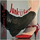 Didn't Come to Dance Import edition by Junk Farm (2009) Audio CD