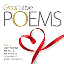 Great Love Poems | Livre audio Auteur(s) : William Blake, Robert Burns, Edward Lear Narrateur(s) : Jenny Agutter, Bill Paterson, Maxine Peake, Rupert Penry-Jones, Bill Wallis