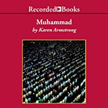 Muhammad: A Prophet for Our Time (       UNABRIDGED) by Karen Armstrong Narrated by Karen Armstrong
