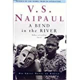 A Bend in the River ~ V. S. Naipaul