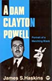 img - for Adam Clayton Powell: Portrait of a Marching Black by James S. Haskins (1993-03-03) book / textbook / text book