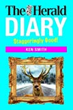 Ken Smith The Herald Diary 2015: Staggeringly Good!