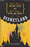 Little Known Facts About Well Known Places - Disneyland