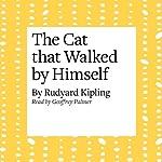 The Cat that Walked by Himself | Rudyard Kipling