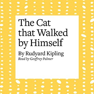 The Cat that Walked by Himself Audiobook
