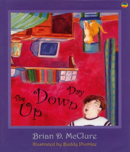 The Up Down Day: Brian D. McClure Childrens Book Collection (The Brian D. Mcclure Children s Book Collection)